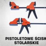 pistoletowe-sciski-stolarskie