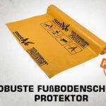 robuste fubbodenschoner protektor